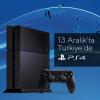 PlayStation 4 Türkiye Çıkış Tarihi ve Fiyatı Duyuruldu!